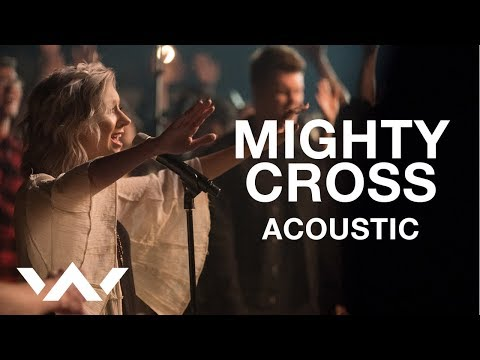 Mighty Cross (Live Acoustic Sessions) - Elevation Worship