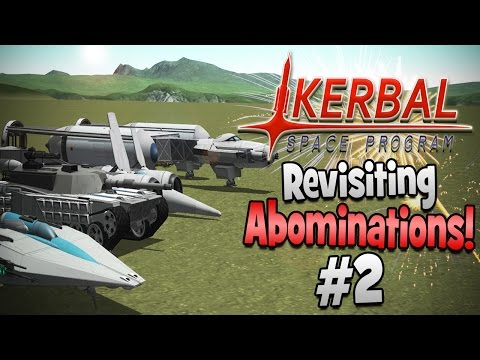 Kerbal Space Program!   Revisiting My Abominations 2!