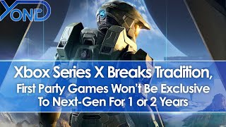 Xbox Series X Breaks Tradition, First Party Games Won't Be Exclusive To Next-Gen For 1 Or 2 Years