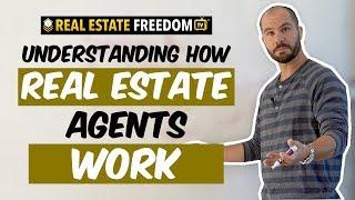 Understanding How Real Estate Agents Work
