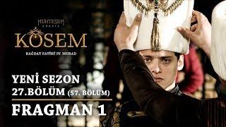 Kösem - 27.Bölüm (57.Bölüm) Fragman 1 Muhteşem Yüzyıl 2 Sezon