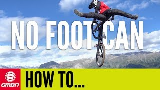 How To No Foot Can | GMBN Mountain Bike Tricks