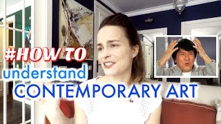 How to UNDERSTAND CONTEMPORARY ART?