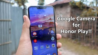 How to Install Google Camera on Honor Play!! No Root!!