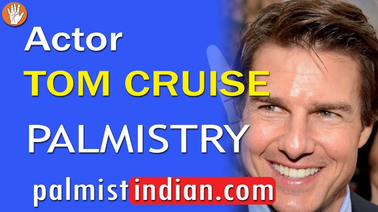 0087 Palmistry reading of Tom Cruise Actor producer Star's Hand / Pamistry reading