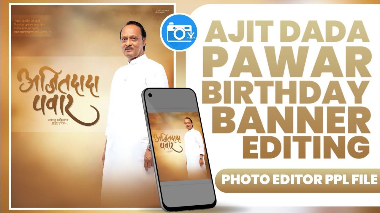 Ajit Pawar Banner Editing   Ajit pawar birthday banner ...