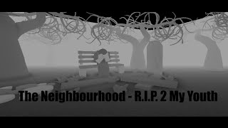 The Neighbourhood - R.I.P. 2 My Youth: Roblox Music Video