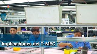 ¿Qué implica para México, EU y Canadá el T-MEC?