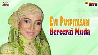 Evi Puspitasari - Bercerai Muda (Official Music Video)