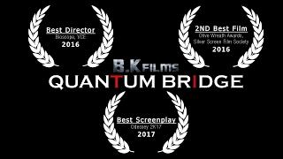 Quantum Bridge  (A Time Travel Short Film)
