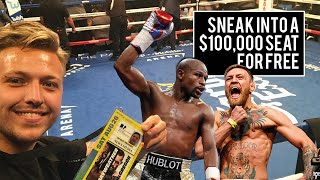 SNEAKING INTO MAYWEATHER VS MCGREGOR  $100,000 SEAT FOR FREE