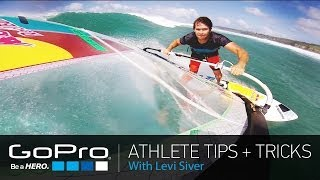 gopro athlete tips and tricks windsurfing with levi siver ep 17
