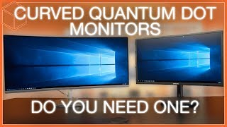 Are Gaming Monitors better with Quantum Dot Tech? And Curves?