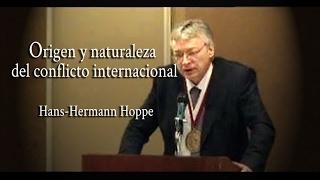 Origen y naturaleza del conflicto internacional   Hans-Hermann Hoppe
