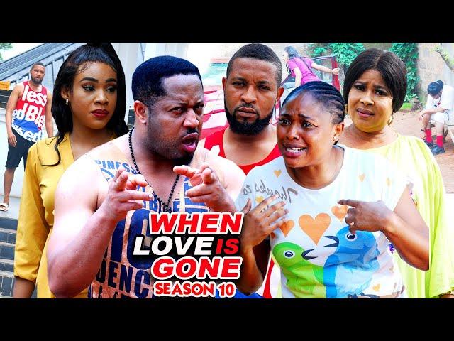 WHEN LOVE IS GONE SEASON 10-(Trending New Movie)Mike Ezuruonye 2021 Latest Nigerian  Movie Full HD