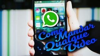 Como Enviar Qualquer Video No Whatsapp (SEM ROOT)