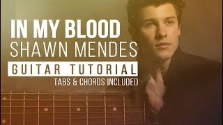 In My Blood Guitar Tutorial - Shawn Mendes | Guitar Lesson | Fingerpicking + Chords + Melody