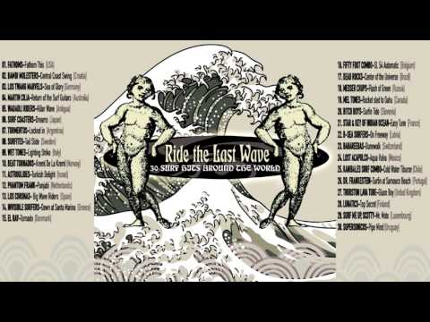 Ride The Last Wave - 30 Surf Hits Around The World ☮ ❤ ♬