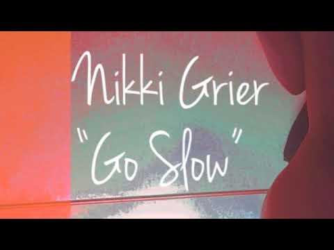 Nikki Grier - Go Slow