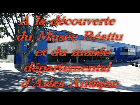 A LA DECOUVERTE DU MUSEE REATTU ET DU MUSEE DEPARTEMENTAL D'ARLES ANTIQUE