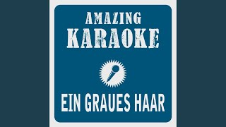 Ein graues Haar (Karaoke Version) (Originally Performed By Pur)