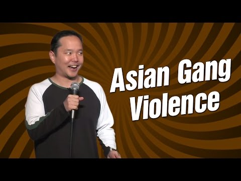 Asian Gang Violence (Stand Up Comedy)