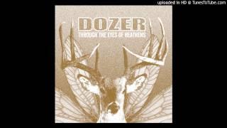 "Dozer - ""Until Man Exists No More"""