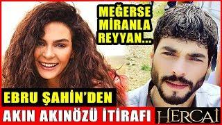Hercai'nin Reyyan'ı Ebru Şahin'den Miran Akın Akınözü İtirafı! Meğerse Miranla...