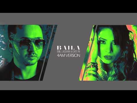 Emil Lassaria & Caitlyn - Baila (4AM version)