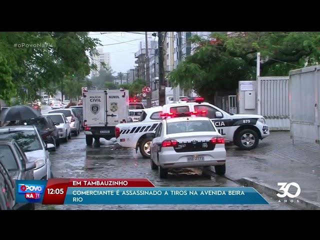 Comerciante é assassinado a tiros no estabelecimento comercial na Av. Beira Rio- O Povo na TV