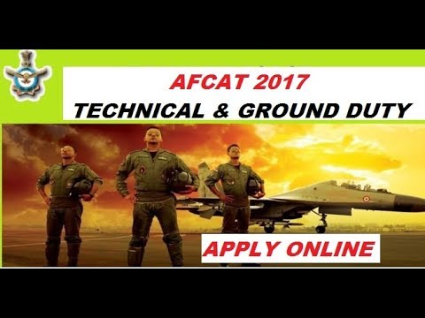 AFCAT 2017 : NOTIFICATION APPLY ONLINE(GROUND DUTY & TECHNICAL)