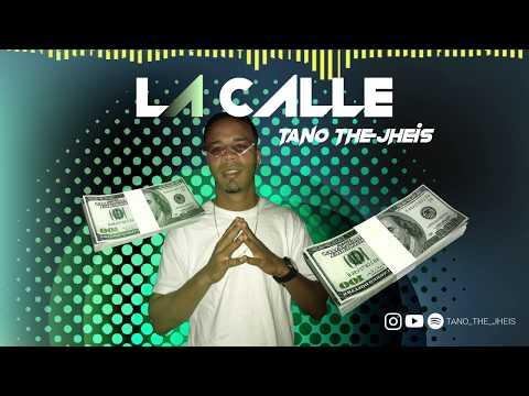 La Calle - Tano The Jheis