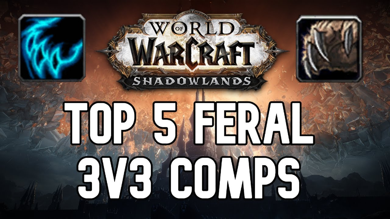 Top 5 Shadowlands 3v3 Comps Feral Druid Youtube