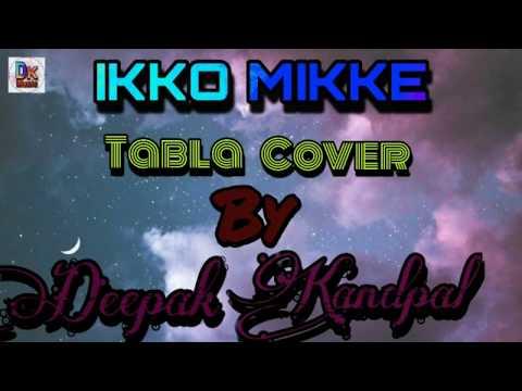 Ikko Mikke Tabla Cover   By   Deepak Kandpal