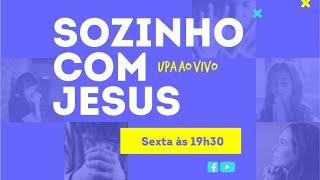PROJETO 3.16 - UPA - Sozinho com Jesus