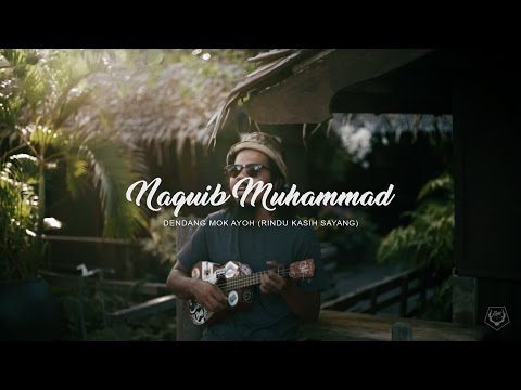 Naquib Mohammad-Dendang Mok Ayoh (Unofficial Music Video)