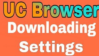 Gambar cover UC Browser Downloading Settings