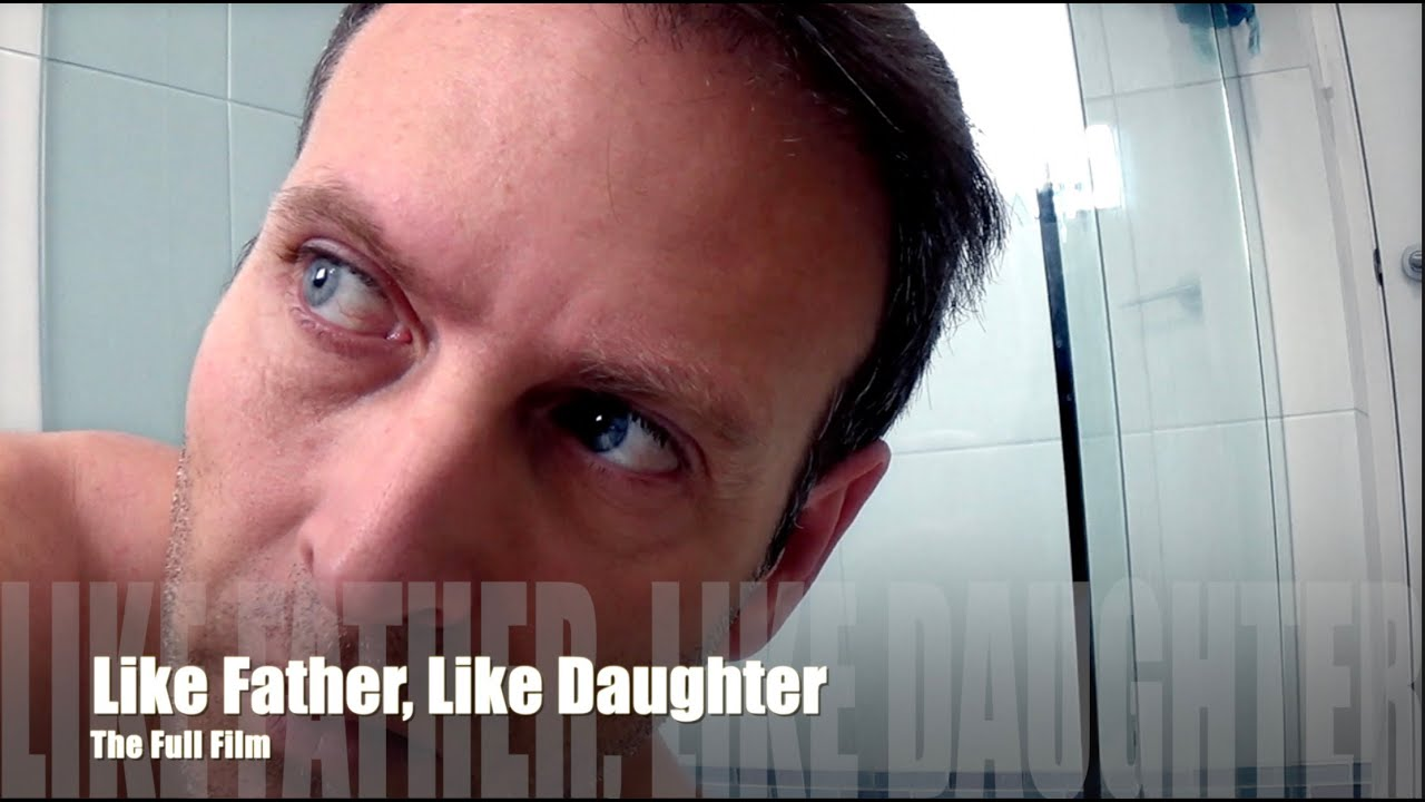 Gay Short Film - 'Like Father, Like Daughter 2012/2018' My first viral gay film