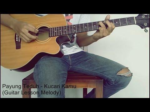 Payung Teduh  Kucari Kamu  Guitar Melody Lesson