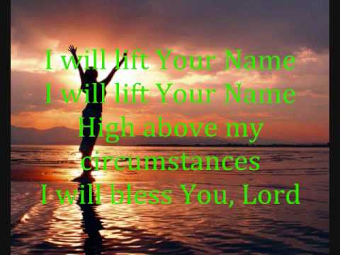 I will bless Your Name (with Lyrics)
