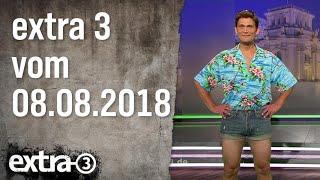 Extra 3 vom 08.08.2018