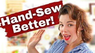 5 Tips To Improve Your Hand Sewing Before You Even Begin to Stitch!