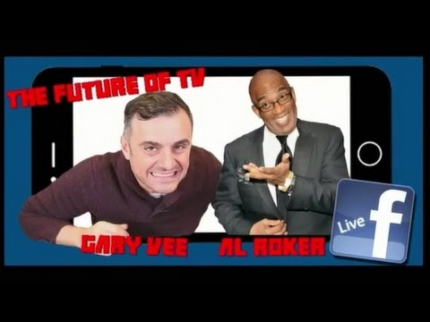 The Future Of TV with Gary Vee and Al Roker (Facebook Live)