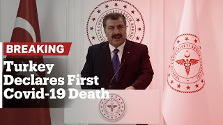 Breaking: Turkey confirms first death from coronavirus