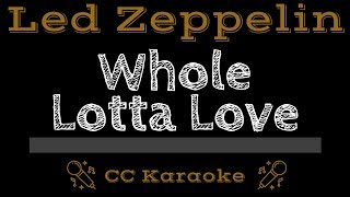 Led Zeppelin • Whole Lotta Love (CC) [Karaoke Instrumental Lyrics]