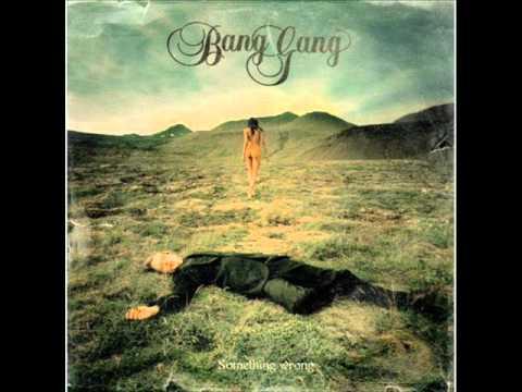 Bang Gang - Contradictions