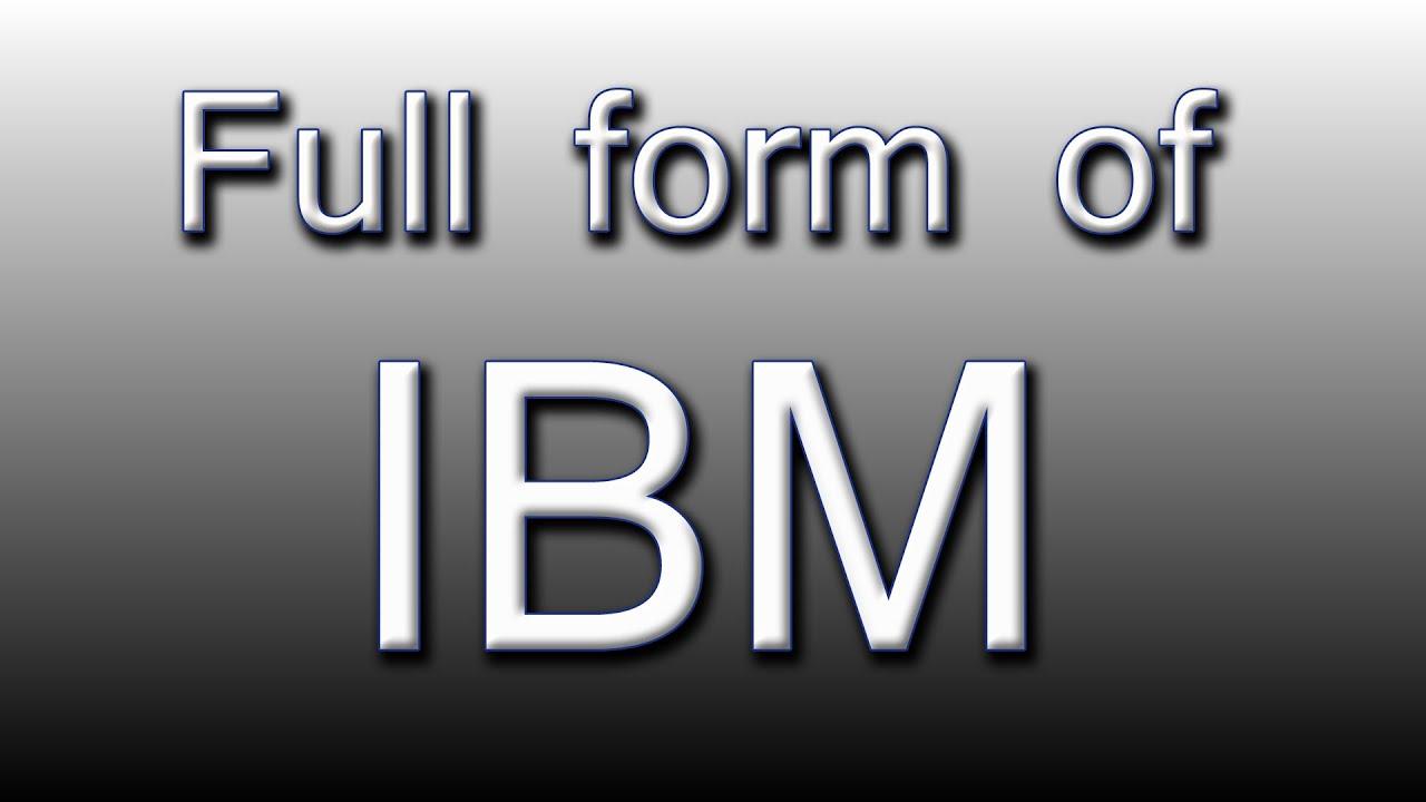 Full form of IBM - YouTube