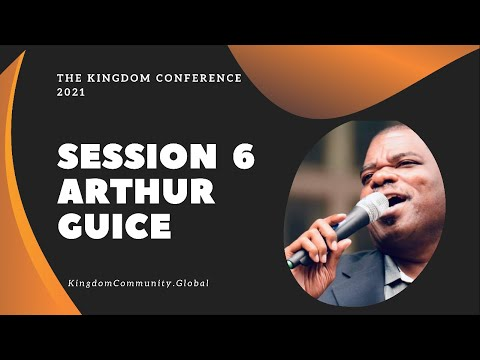 Session 6 - Kingdom Conference - World Changers | Ps. Arthur Guice