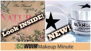 Makeup Minute | Look INSIDE the TOO FACED NATURAL LOVE PALETTE! + NEW FROM GLAMGLOW! | WUIM
