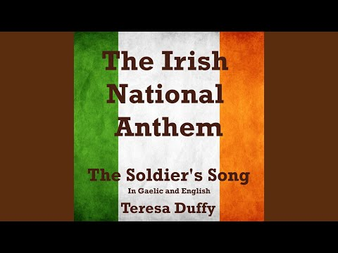 The Irish National Anthem (The Soldier's Song) In Gaelic and English
